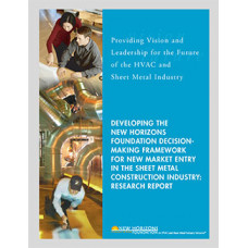Developing the New Horizons Foundation Decision-Making Framework for New Market Entry in the Sheet Metal Construction Industry: Research Report
