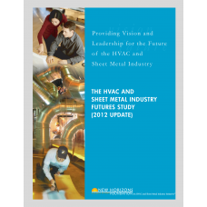The HVAC and Sheet Metal Industry Futures Study 2012 Update