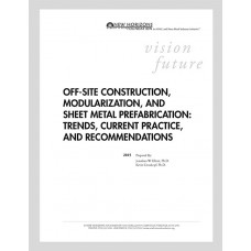 White Paper: Off-Site Construction, Modularization, and Sheet Metal Prefabrication: Trends, Current Practice, and Recommendations