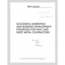 White Paper: Successful Marketing and Business Development Strategies for HVAC and Sheet Metal Contractors